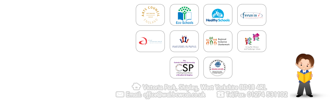 Victoria Park, Shipley, West Yorkshire BD18 4RL Email: office@stwalburgas.co.uk  Tel/Fax: 01274 531102